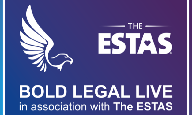 Announcement – BOLD LEGAL LIVE! in association with The ESTAS